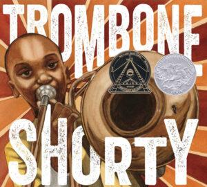 Trombone Shorty Book Cover - K-8 Summer Ready List